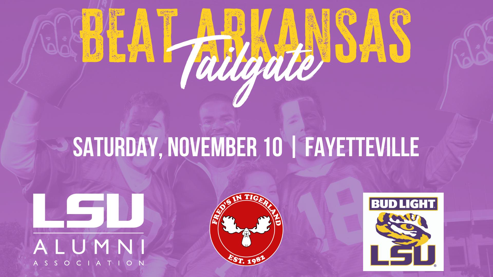 LSU vs Arkansas Tailgate Saturday, November 10